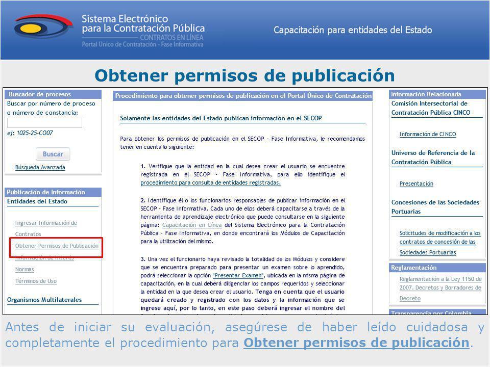 Antes de iniciar su evaluación, asegúrese de haber leído cuidadosa y completamente el procedimiento para Obtener permisos de publicación.