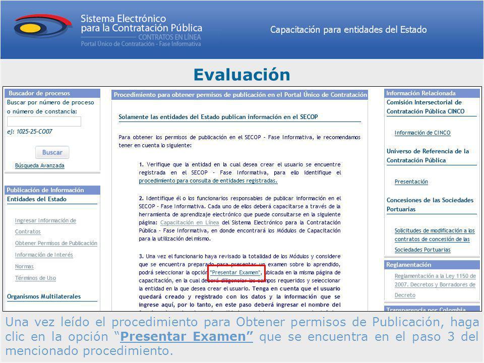 Una vez leído el procedimiento para Obtener permisos de Publicación, haga clic en la opción Presentar Examen que se encuentra en el paso 3 del mencionado procedimiento.