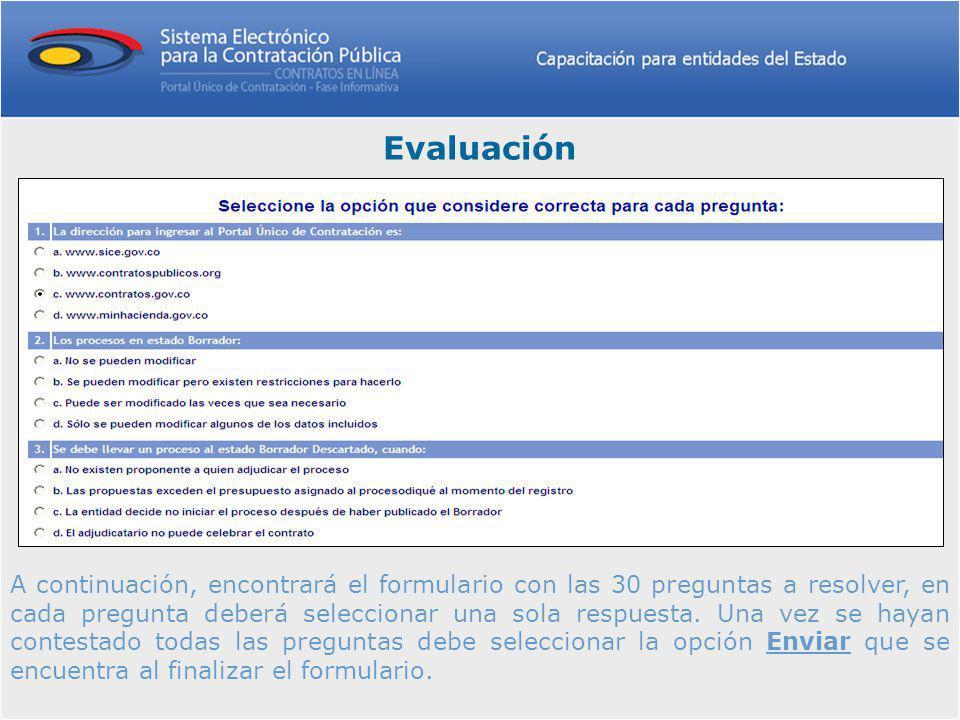A continuación, encontrará el formulario con las 30 preguntas a resolver, en cada pregunta deberá seleccionar una sola respuesta.