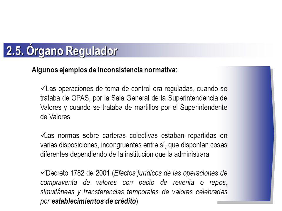 Algunos ejemplos de inconsistencia normativa: Las operaciones de toma de control era reguladas, cuando se trataba de OPAS, por la Sala General de la S
