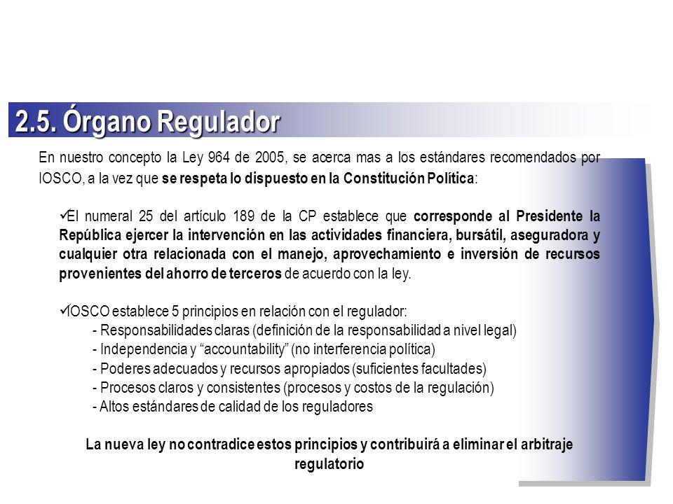 En nuestro concepto la Ley 964 de 2005, se acerca mas a los estándares recomendados por IOSCO, a la vez que se respeta lo dispuesto en la Constitución