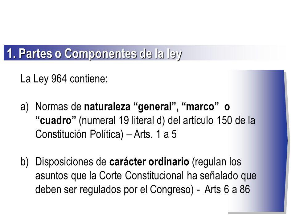 La Ley 964 contiene: a)Normas de naturaleza general, marco o cuadro (numeral 19 literal d) del artículo 150 de la Constitución Política) – Arts. 1 a 5