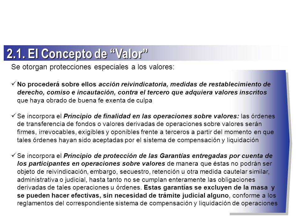 Se otorgan protecciones especiales a los valores: No procederá sobre ellos acción reivindicatoria, medidas de restablecimiento de derecho, comiso e in