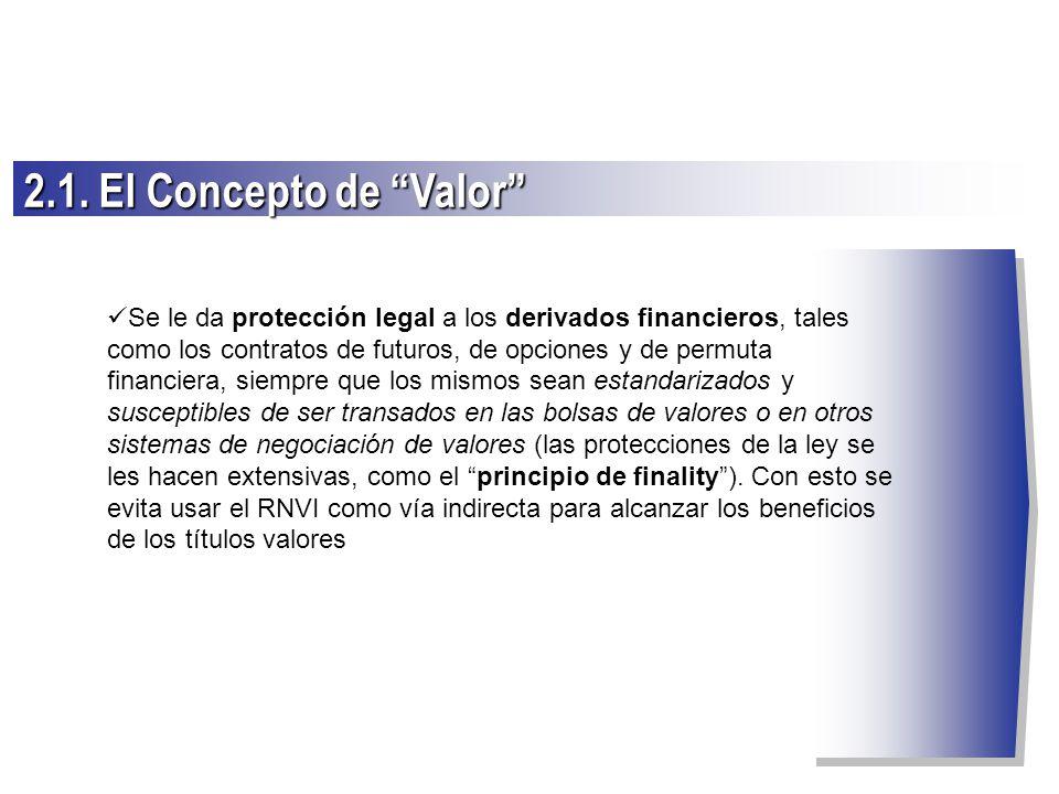 Se le da protección legal a los derivados financieros, tales como los contratos de futuros, de opciones y de permuta financiera, siempre que los mismo