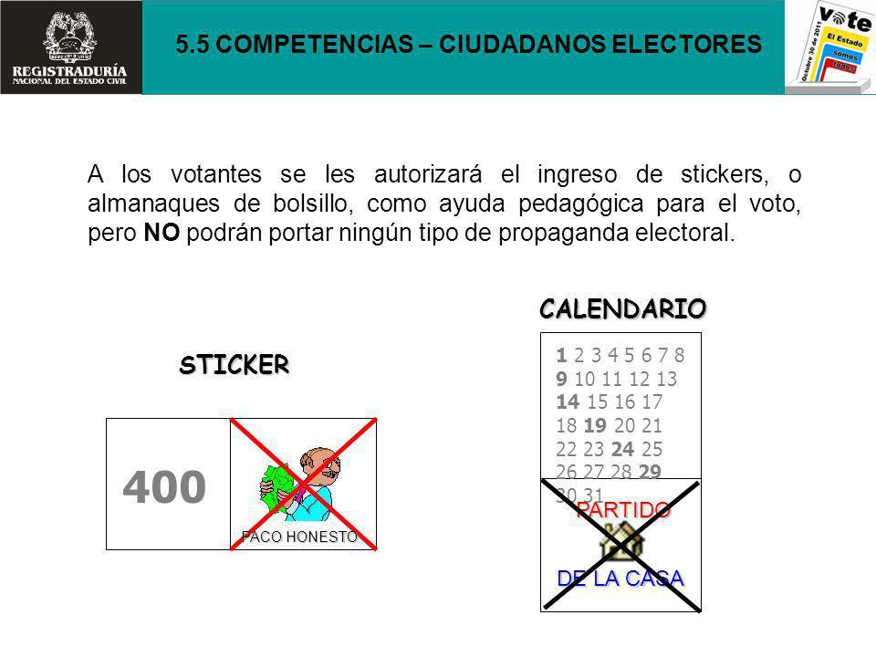 A los votantes se les autorizará el ingreso de stickers, o almanaques de bolsillo, como ayuda pedagógica para el voto, pero NO podrán portar ningún ti