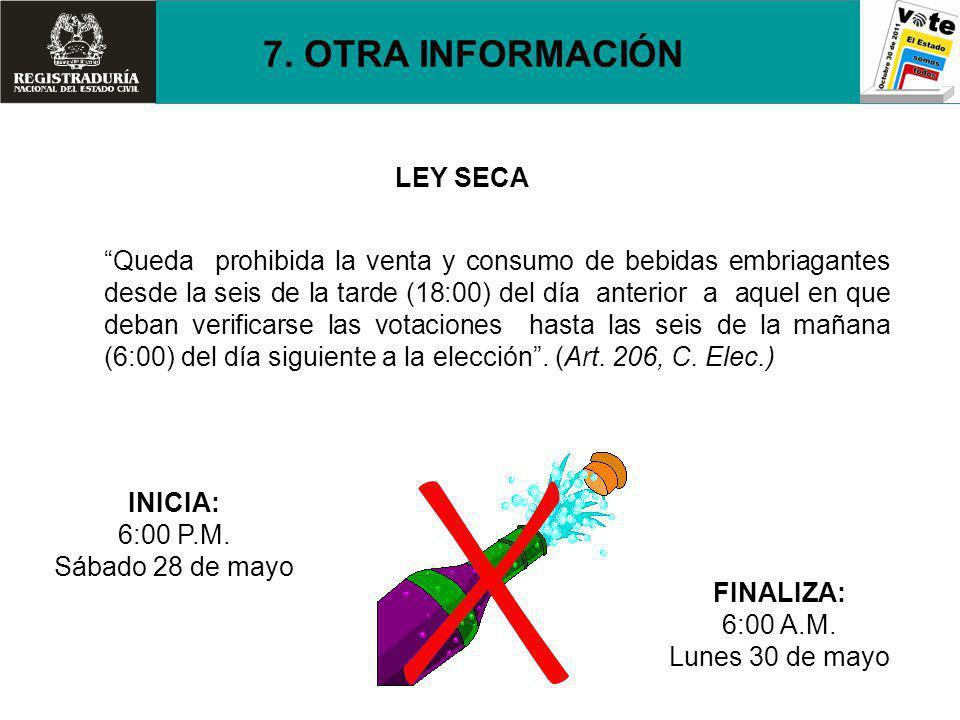 LEY SECA Queda prohibida la venta y consumo de bebidas embriagantes desde la seis de la tarde (18:00) del día anterior a aquel en que deban verificars