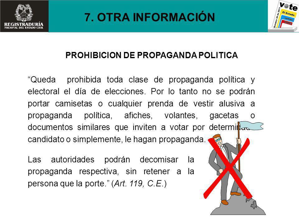 PROHIBICION DE PROPAGANDA POLITICA Queda prohibida toda clase de propaganda política y electoral el día de elecciones. Por lo tanto no se podrán porta