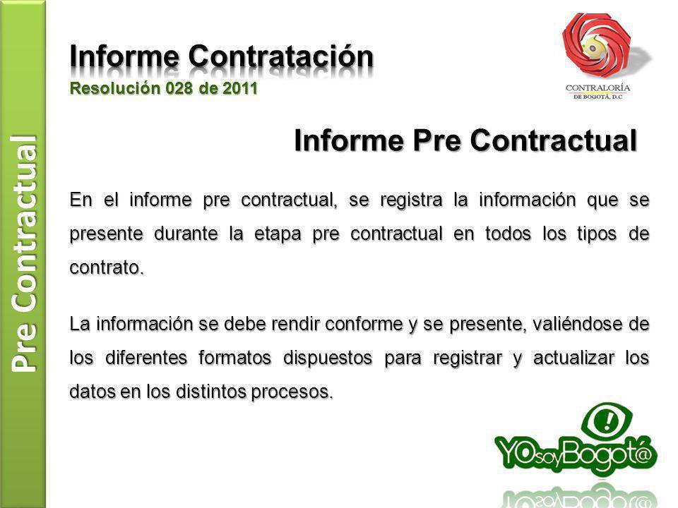 En el informe pre contractual, se registra la información que se presente durante la etapa pre contractual en todos los tipos de contrato. La informac