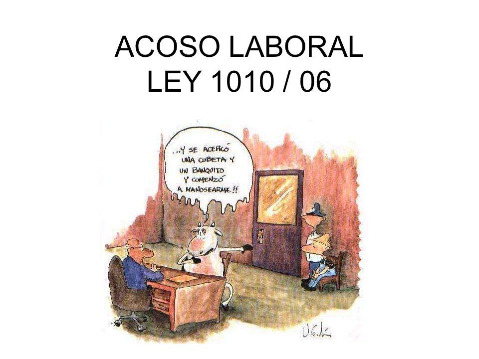 ACOSO LABORAL LEY 1010 / 06