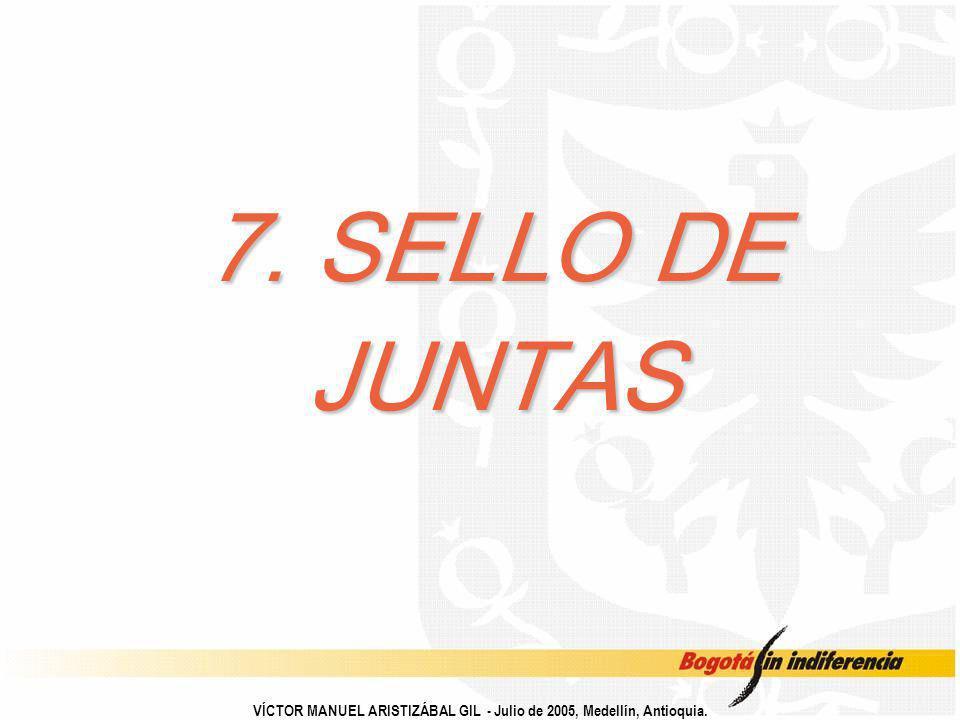 7. SELLO DE JUNTAS VÍCTOR MANUEL ARISTIZÁBAL GIL - Julio de 2005, Medellín, Antioquia.
