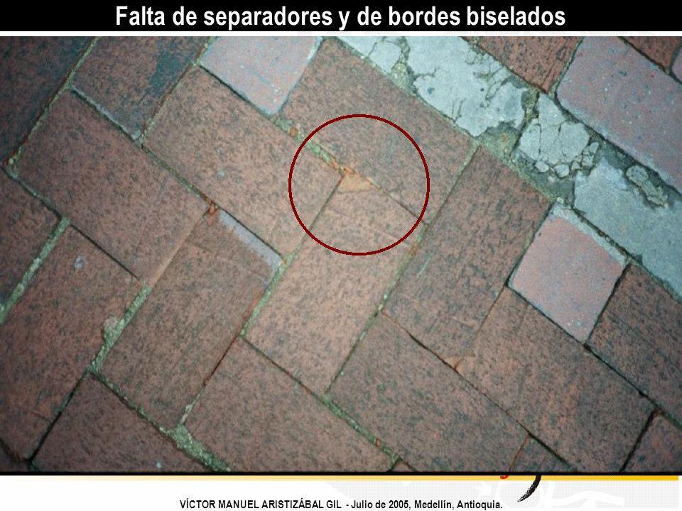Falta de separadores y de bordes biselados VÍCTOR MANUEL ARISTIZÁBAL GIL - Julio de 2005, Medellín, Antioquia.