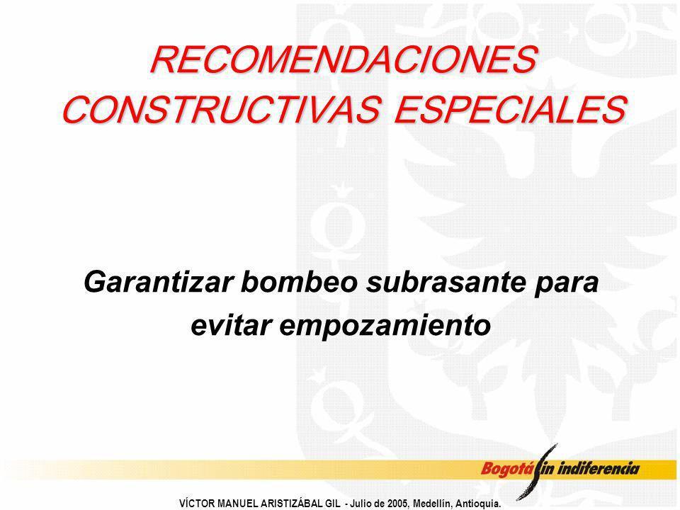 RECOMENDACIONES CONSTRUCTIVAS ESPECIALES Garantizar bombeo subrasante para evitar empozamiento