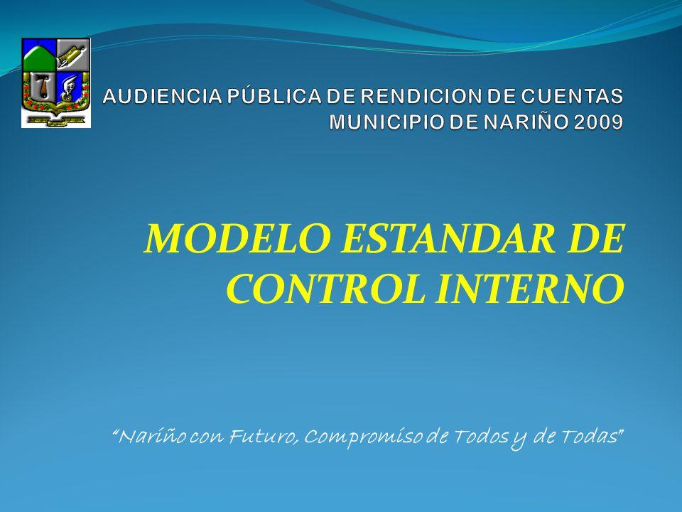 AUDIENCIA PÚBLICA DE RENDICION DE CUENTAS MUNICIPIO DE NARIÑO 2009 SE ADOPTA EL MODELO ESTANDAR DE CONTROL INTERNO MECI EN EL MUNICIPIO DE NARIÑO MEDIANTE.