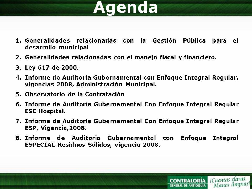 1.Generalidades relacionadas con la Gestión Pública para el desarrollo municipal 2.Generalidades relacionadas con el manejo fiscal y financiero. 3.Ley