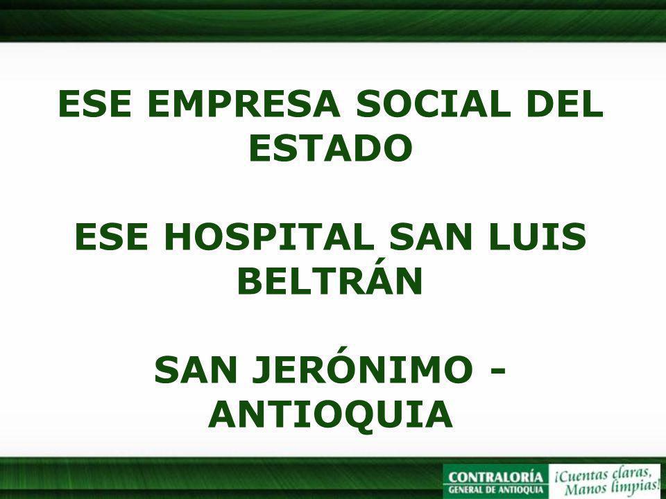ESE EMPRESA SOCIAL DEL ESTADO ESE HOSPITAL SAN LUIS BELTRÁN SAN JERÓNIMO - ANTIOQUIA