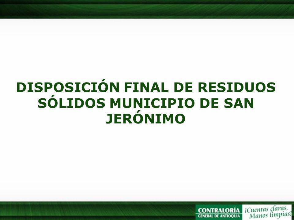 DISPOSICIÓN FINAL DE RESIDUOS SÓLIDOS MUNICIPIO DE SAN JERÓNIMO