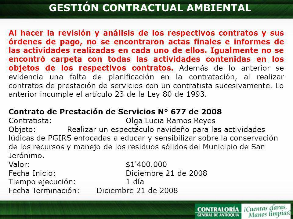 GESTIÓN CONTRACTUAL AMBIENTAL Al hacer la revisión y análisis de los respectivos contratos y sus órdenes de pago, no se encontraron actas finales e in