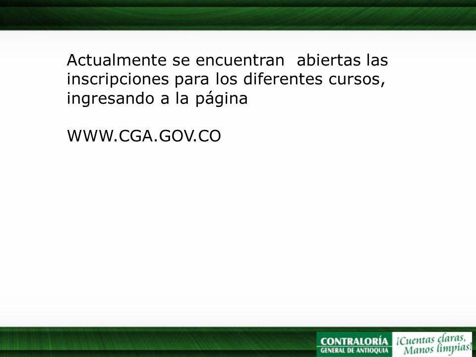 Actualmente se encuentran abiertas las inscripciones para los diferentes cursos, ingresando a la página WWW.CGA.GOV.CO