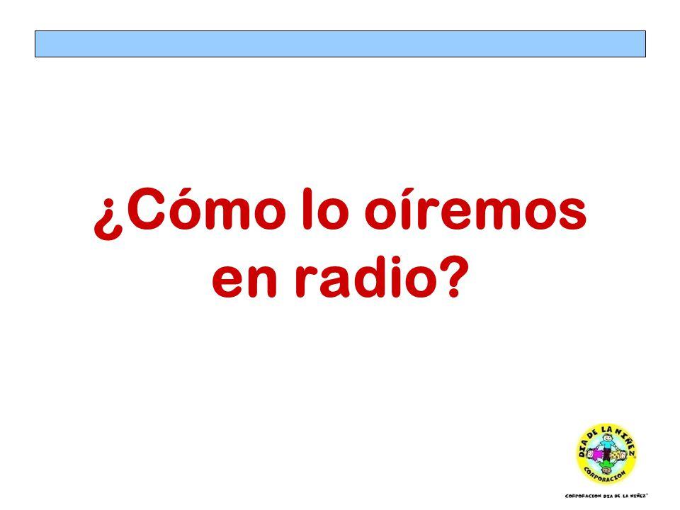 ¿Cómo lo oíremos en radio?