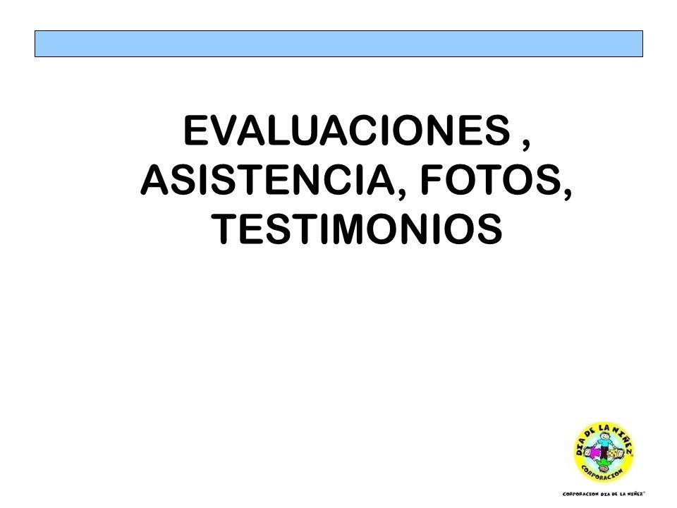 EVALUACIONES, ASISTENCIA, FOTOS, TESTIMONIOS
