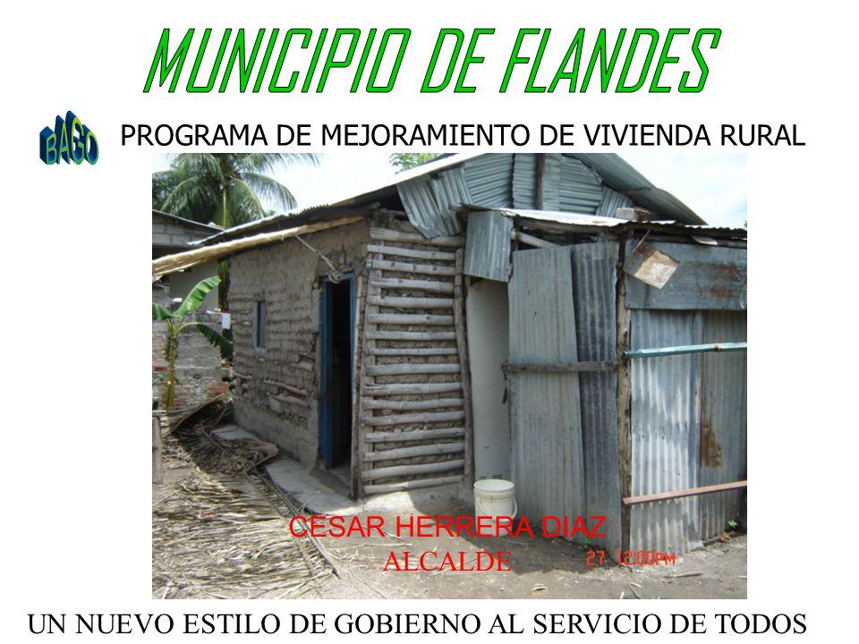 PROGRAMA DE MEJORAMIENTO DE VIVIENDA RURAL CESAR HERRERA DIAZ ALCALDE UN NUEVO ESTILO DE GOBIERNO AL SERVICIO DE TODOS