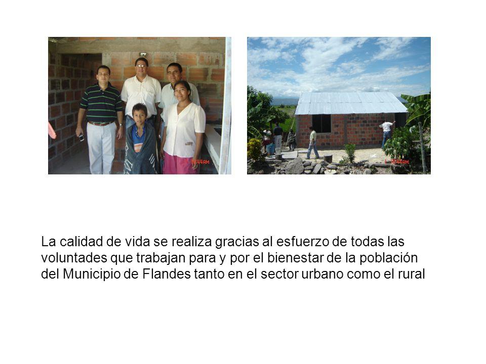 La calidad de vida se realiza gracias al esfuerzo de todas las voluntades que trabajan para y por el bienestar de la población del Municipio de Flande