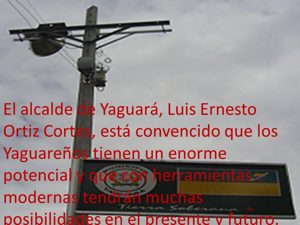 El alcalde de Yaguará, Luis Ernesto Ortiz Cortes, está convencido que los Yaguareños tienen un enorme potencial y que con herramientas modernas tendrán muchas posibilidades en el presente y futuro.
