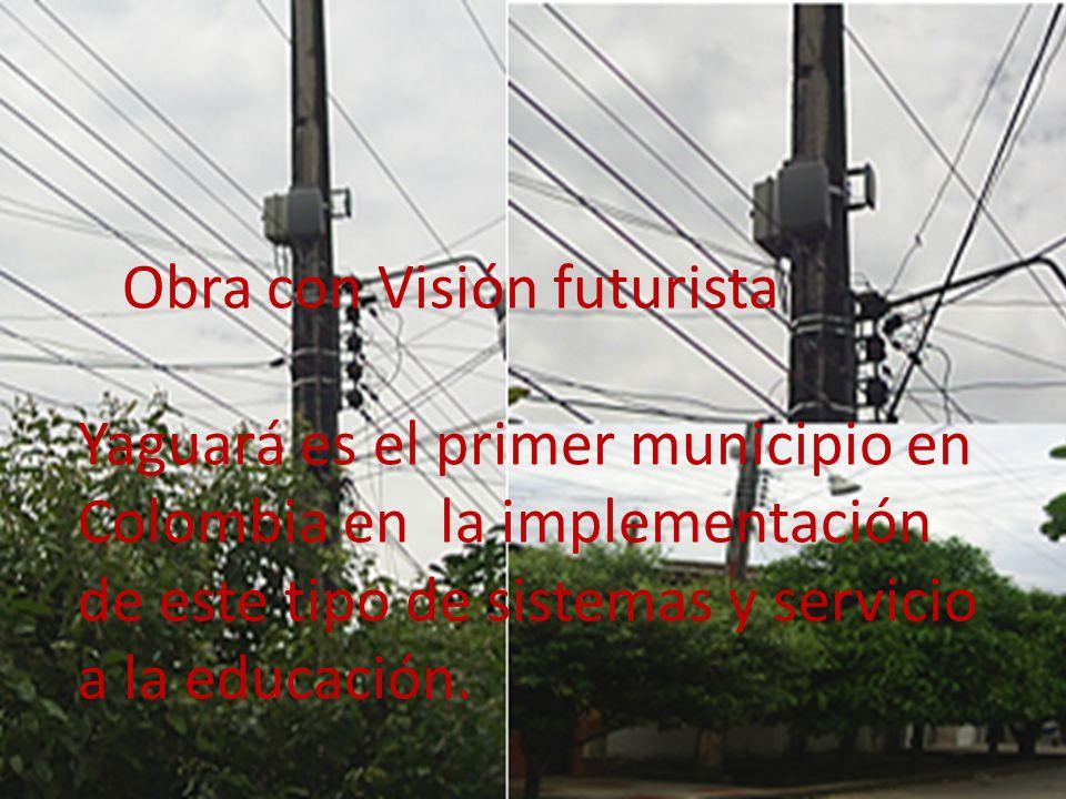 Obra con Visión futurista Yaguará es el primer municipio en Colombia en la implementación de este tipo de sistemas y servicio a la educación.