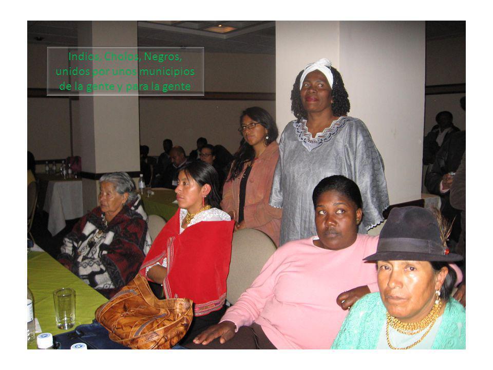 Indios, Cholos, Negros, unidos por unos municipios de la gente y para la gente
