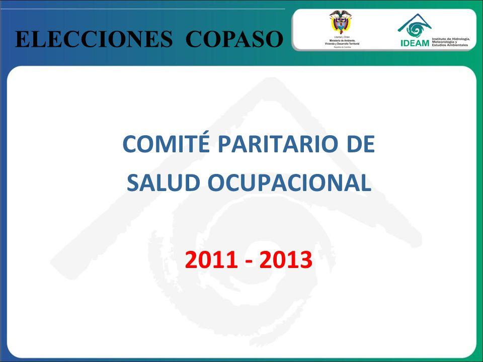 ELECCIONES COPASO COMITÉ PARITARIO DE SALUD OCUPACIONAL 2011 - 2013