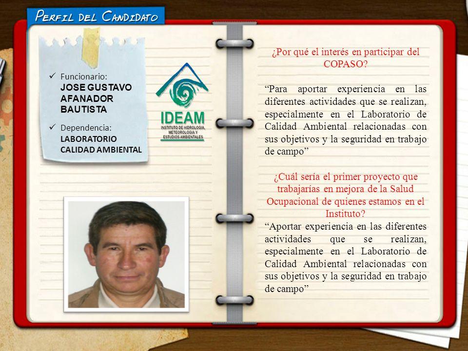 ELECCIONES COPASO Dependencia: LABORATORIO CALIDAD AMBIENTAL ¿Por qué el interés en participar del COPASO? Para aportar experiencia en las diferentes