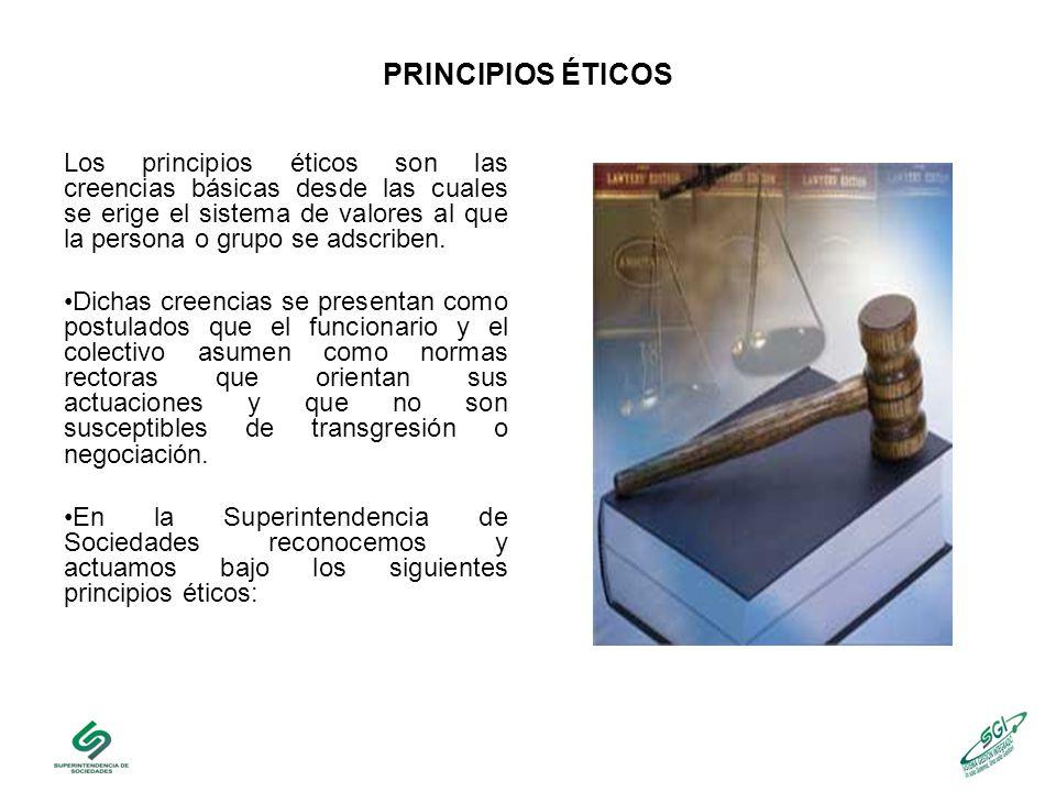 PRINCIPIOS ÉTICOS El principal capital de la Superintendencia de Sociedades es su talento humano.