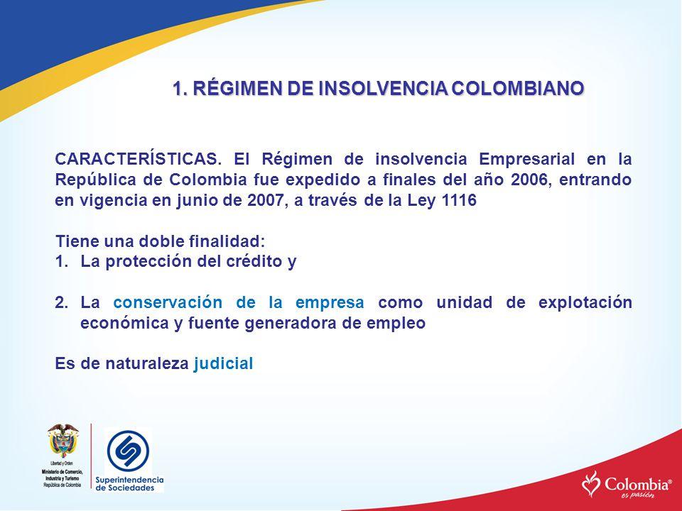 1. RÉGIMEN DE INSOLVENCIA COLOMBIANO CARACTERÍSTICAS. El Régimen de insolvencia Empresarial en la República de Colombia fue expedido a finales del año