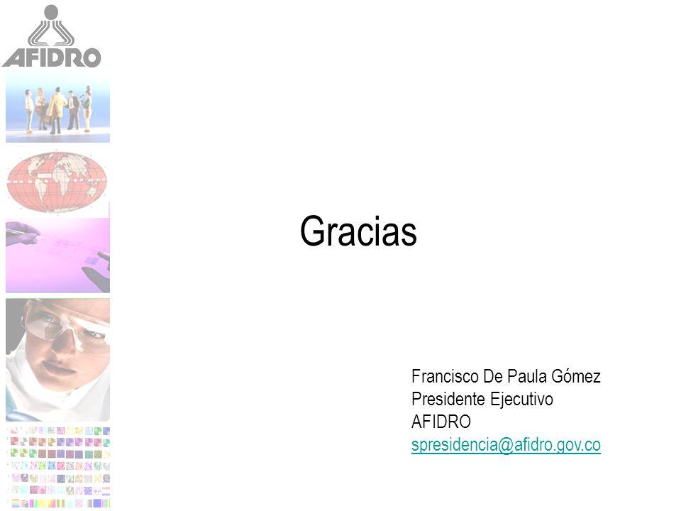 Gracias Francisco De Paula Gómez Presidente Ejecutivo AFIDRO spresidencia@afidro.gov.co
