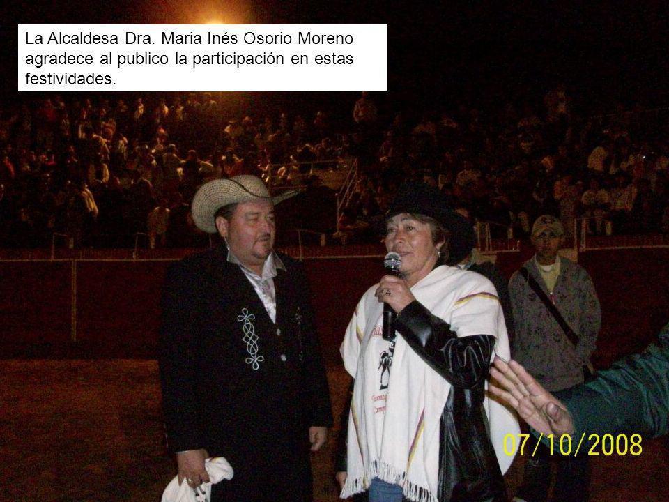La Alcaldesa Dra. Maria Inés Osorio Moreno agradece al publico la participación en estas festividades.