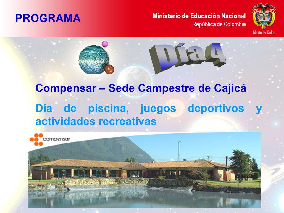 Ministerio de Educación Nacional República de Colombia Compensar – Sede Campestre de Cajicá Día de piscina, juegos deportivos y actividades recreativas PROGRAMA