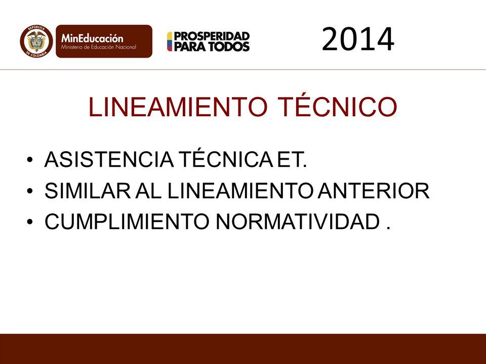 LINEAMIENTO TÉCNICO ASISTENCIA TÉCNICA ET. SIMILAR AL LINEAMIENTO ANTERIOR CUMPLIMIENTO NORMATIVIDAD. 2014