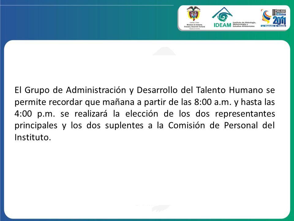 El Grupo de Administración y Desarrollo del Talento Humano se permite recordar que mañana a partir de las 8:00 a.m.