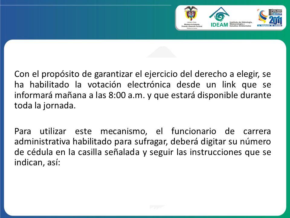 Con el propósito de garantizar el ejercicio del derecho a elegir, se ha habilitado la votación electrónica desde un link que se informará mañana a las 8:00 a.m.