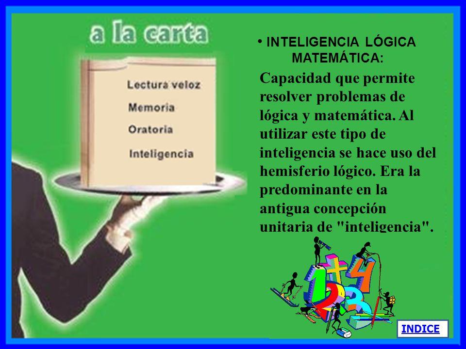 Inteligencia lingüística: Capacidad de usar las palabras de manera adecuada al escribirlas o hablarlas. Implica la utilización de ambos hemisferios ce