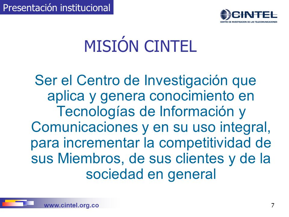 www.cintel.org.co 18 IIDT y apoyo de COLCIENCIAS