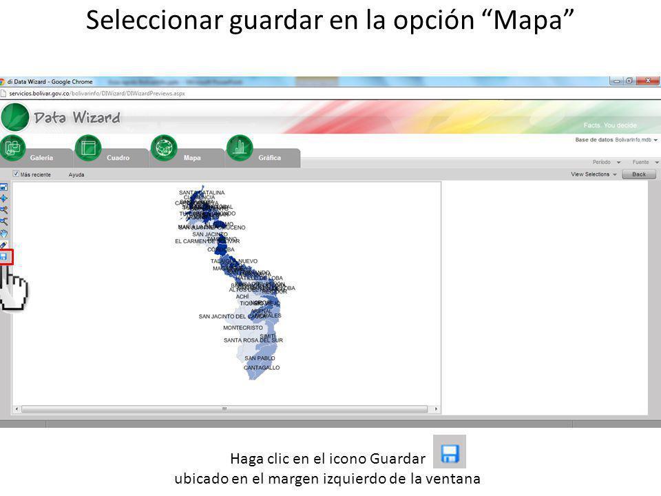 Seleccionar guardar en la opción Mapa Haga clic en el icono Guardar ubicado en el margen izquierdo de la ventana