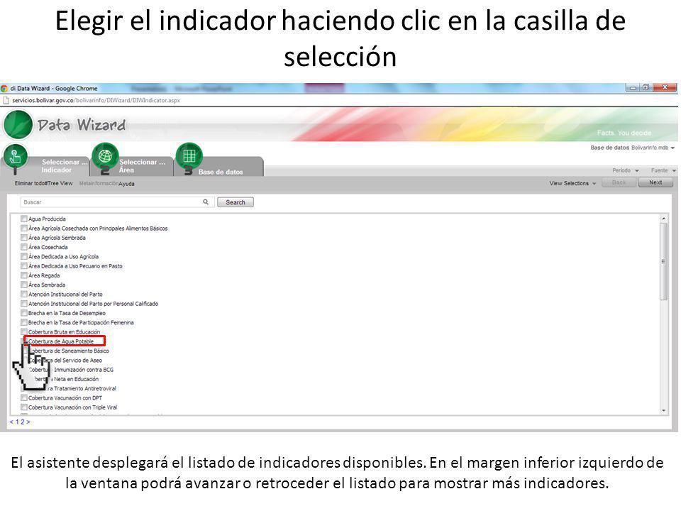 Elegir el indicador haciendo clic en la casilla de selección El asistente desplegará el listado de indicadores disponibles.