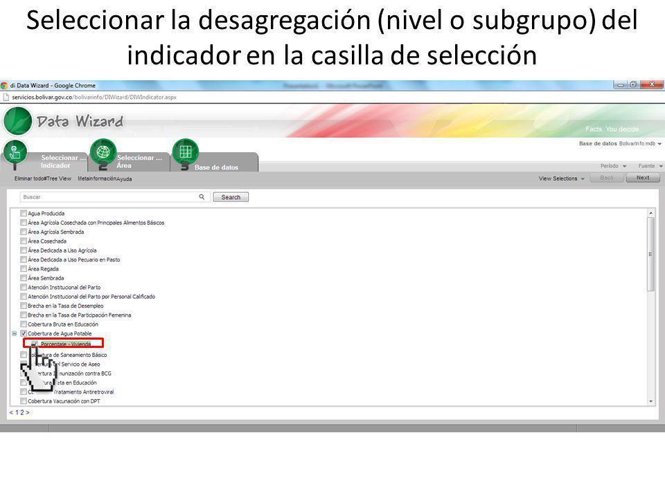 Seleccionar la desagregación (nivel o subgrupo) del indicador en la casilla de selección