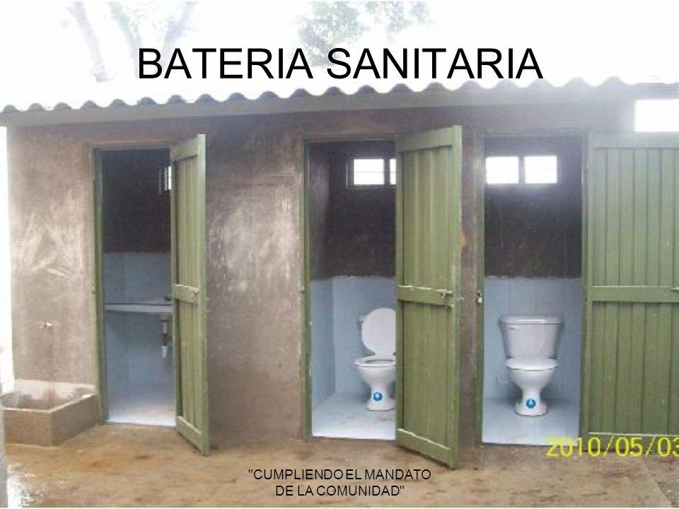 BATERIA SANITARIA CUMPLIENDO EL MANDATO DE LA COMUNIDAD