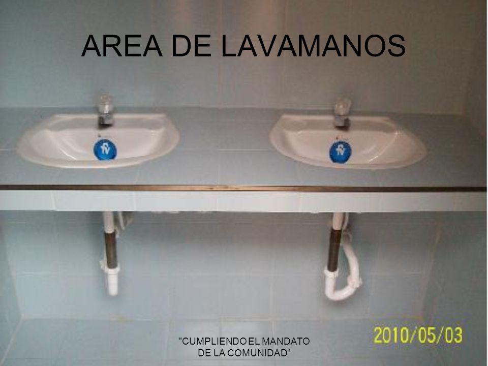 AREA DE LAVAMANOS CUMPLIENDO EL MANDATO DE LA COMUNIDAD