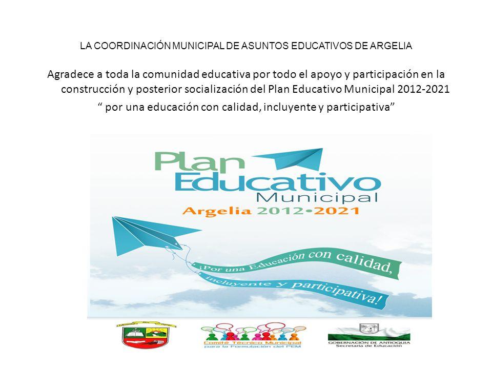 LA COORDINACIÓN MUNICIPAL DE ASUNTOS EDUCATIVOS DE ARGELIA Agradece a toda la comunidad educativa por todo el apoyo y participación en la construcción