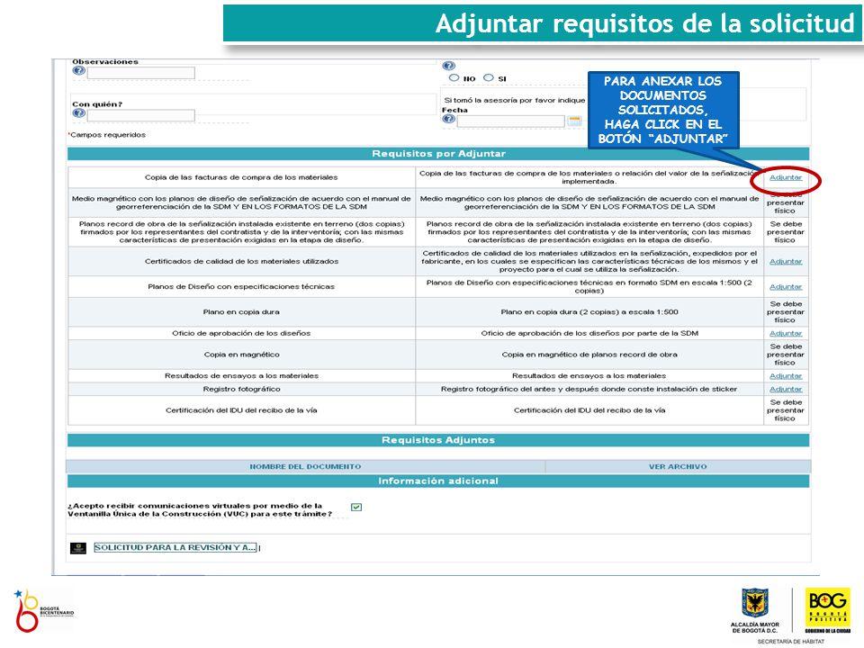 PARA ANEXAR LOS DOCUMENTOS SOLICITADOS, HAGA CLICK EN EL BOTÓN ADJUNTAR Adjuntar requisitos de la solicitud