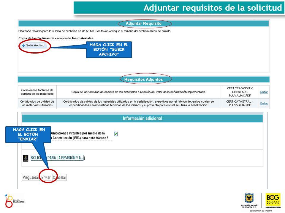 HAGA CLICK EN EL BOTÓN SUBIR ARCHIVO Adjuntar requisitos de la solicitud HAGA CLICK EN EL BOTÓN ENVIAR