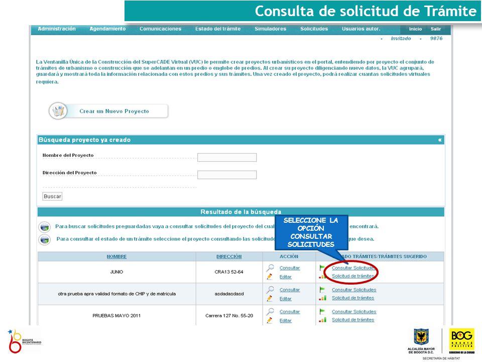 SELECCIONE LA OPCIÓN CONSULTAR SOLICITUDES Consulta de solicitud de Trámite